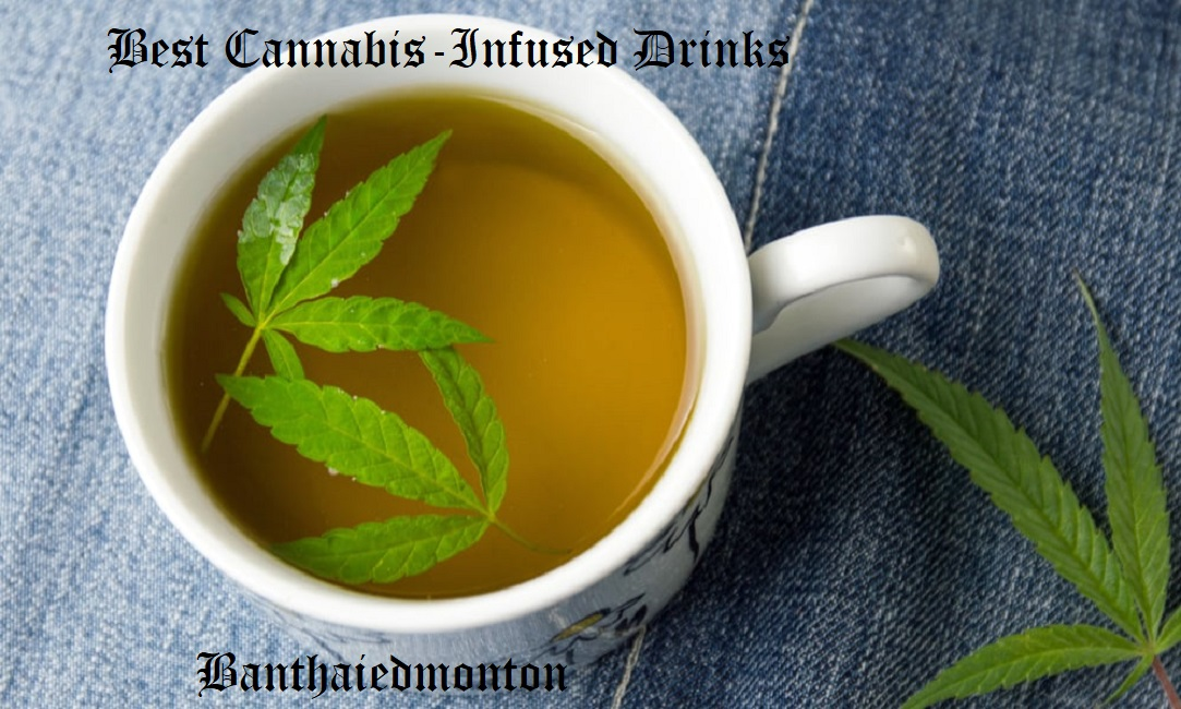Best Cannabis-Infused Drinks And How To Make Them