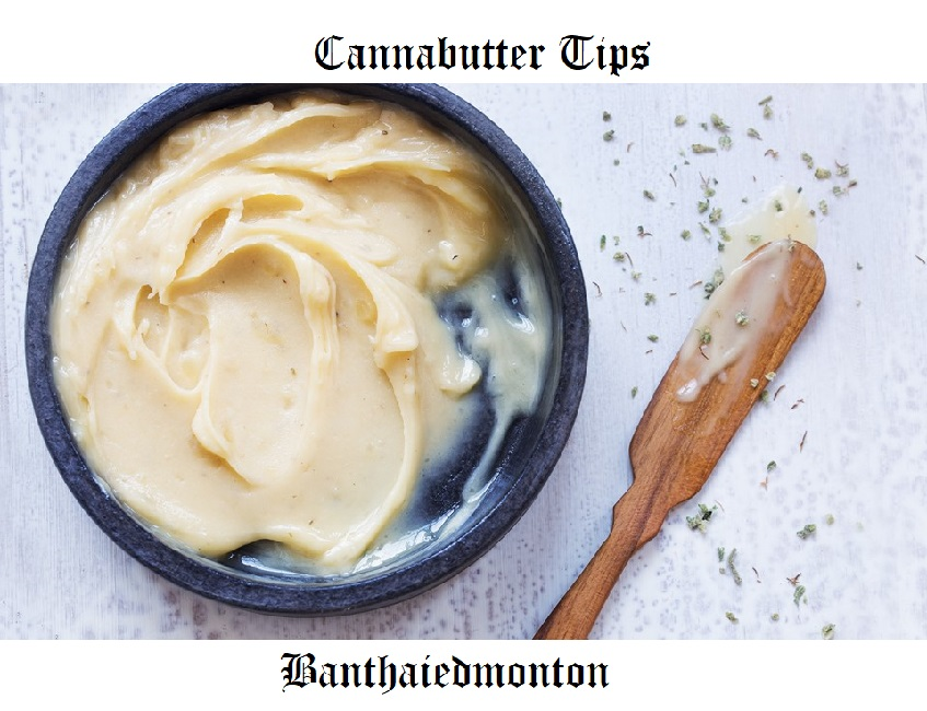 Cannabutter Tips