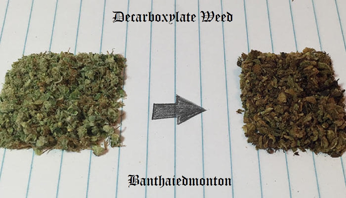 Decarboxylate Weed
