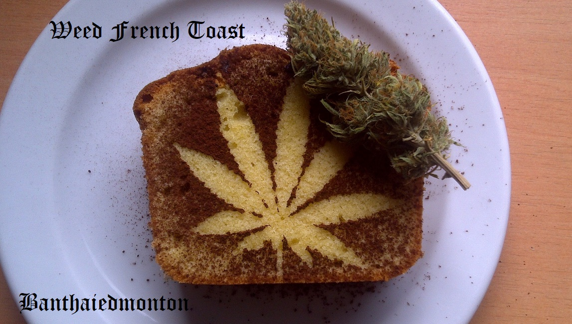 Weed freanch toast