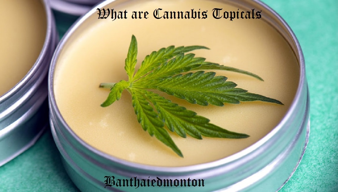 What are Cannabis Topicals