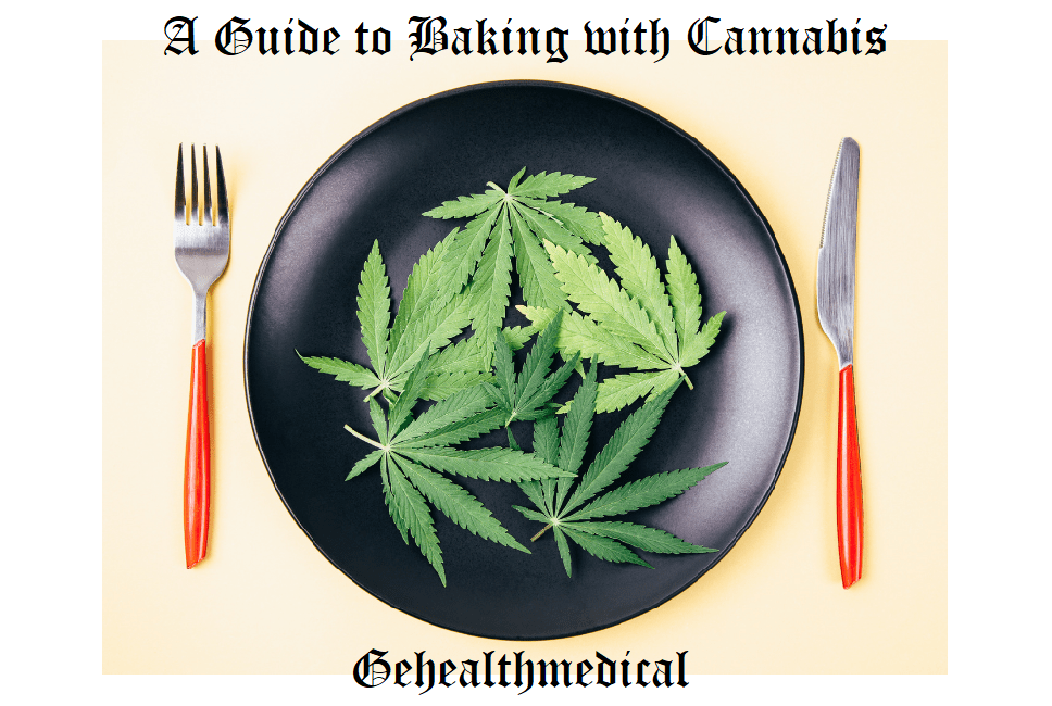 A Guide to Baking with Cannabis