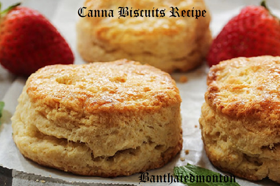 Canna Biscuits Recipe