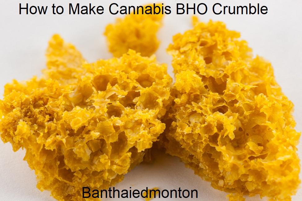How to Make Cannabis BHO Crumble