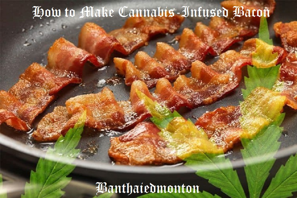 How to Make Cannabis-Infused Bacon