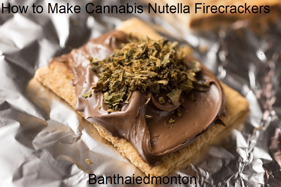 How to Make Cannabis Nutella Firecrackers