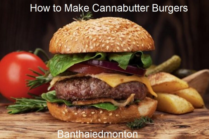 How to Make Cannabutter Burgers