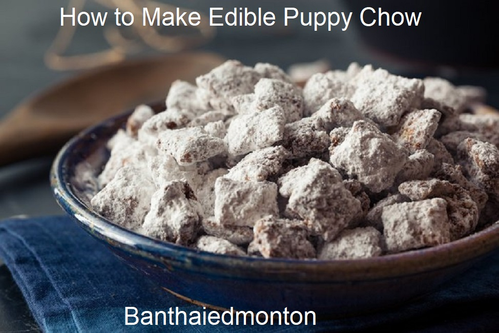 How to Make Edible Puppy Chow