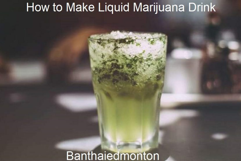 How to Make Liquid Marijuana Drink