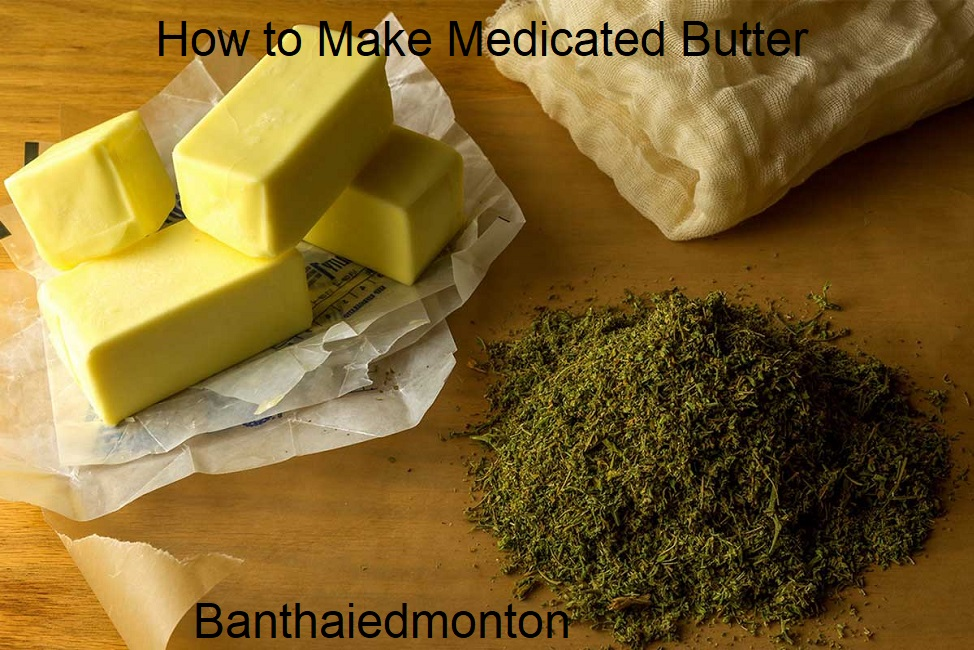 How to Make Medicated Butter