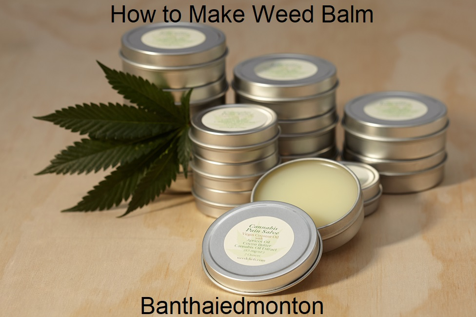 How to Make Weed Balm