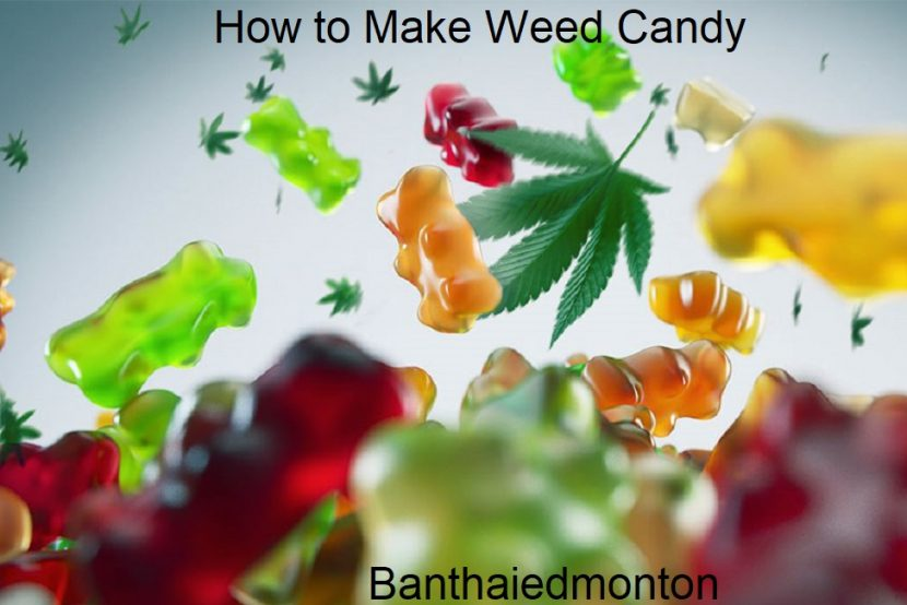 How to Make Weed Candy