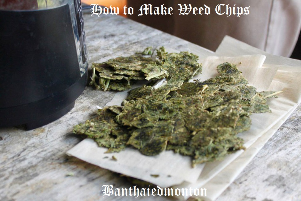 How to Make Weed Chips