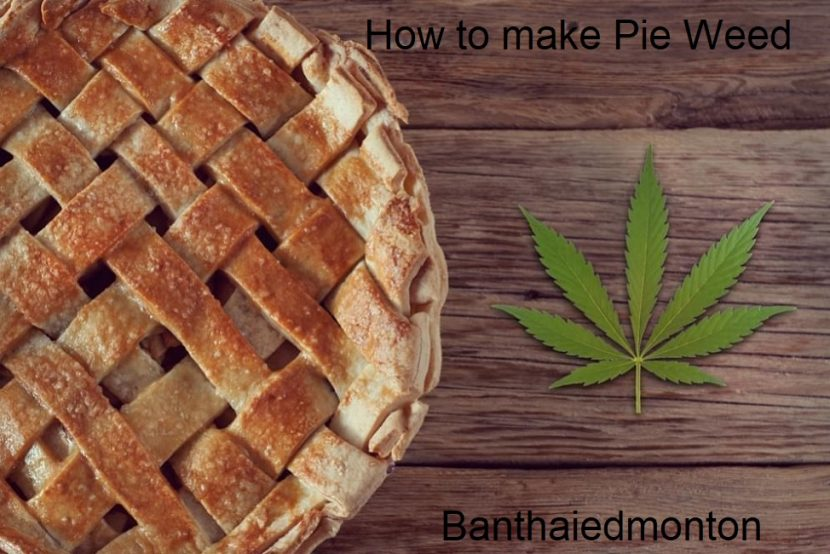 How to make Pie Weed