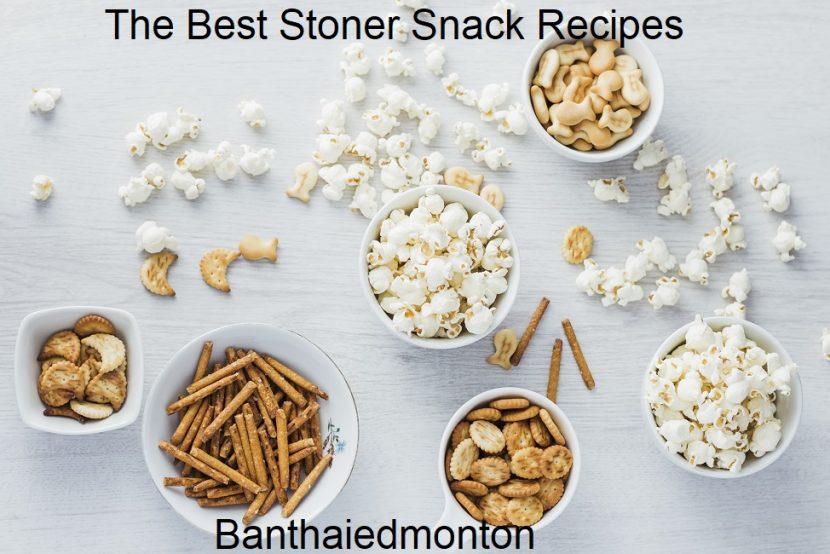 The Best Stoner Snack Recipes