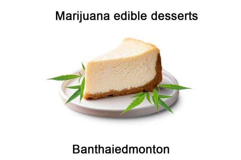 Marijuana edible desserts